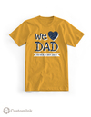 We Love Dad T-Shirt