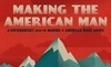 Making the American Man Review - A Documentary Worth Seeing