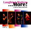 Laughing Matters... More! Film Review - Screening at the 2007 Broad Humor Film Festival