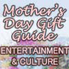 Mother's Day Entertainment and Culture Gift Guide 2009