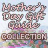 A Collection of all our Mother's Day Gift Guides - 2008