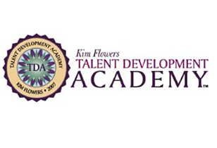Kim Flowers Talent Development Academy™ - Develop Your Talent