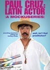 """Paul Cruz: Latin Actor (A Mockuseries),"" Redefining TV with an Innovative New Comedy"