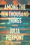 """Among the Ten Thousand Things"" - In Conversation with Julia Pierpont"