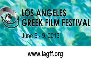 7th Annual Los Angeles Greek Film Festival - Join the Celebration of all Things Greek June 6 - 9 2013