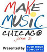 Rush Hour Concerts presents Make Music Chicago | Friday, June 21 2013 | Schedule and Events | 98.7WFMT Broadcasts