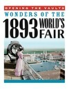 Opening the Vaults: Wonders of the 1893 World's Fair Review - Field Museum Magic