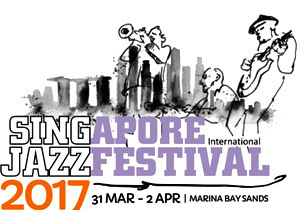 Sing Jazz, Asia's Hot Jazz Party Preview - March 31 to April 2