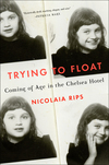 """Trying to Float: Coming of Age in the Chelsea Hotel"" - In Conversation with Nicolaia Rips"