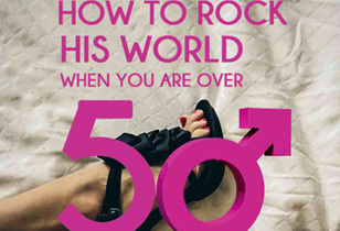 How to Rock His World When You are over Fifty Review – Adding a Man to Your Life