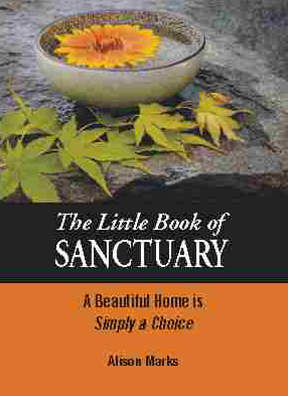 The Little Book of Sanctuary, A Beautiful Home is Simply a Choice