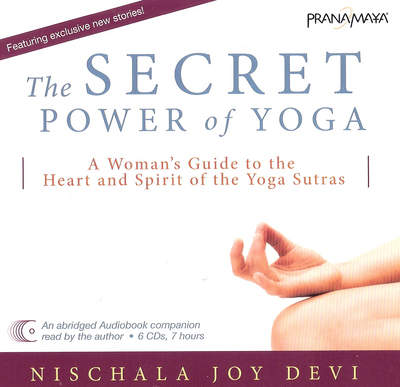 'The Secret Power of Yoga' CD set can be used alone or as a companion to the book from which it is derived. The CD set is available in select retail stores and online for $36.95. For more information, visit www.pranamaya.com.