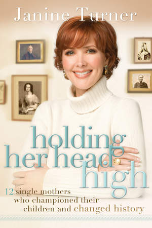 Janine Turner's book, Holding Her Head High