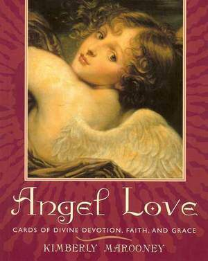 Angel Love Cards of Divine Devotion, Faith and Grace