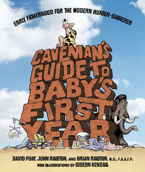 Caveman's Guide to Baby's First Year, published in May 2008