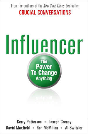 From the authors who wrote Crucial Conversations comes Influencer: The Power To Change Anything