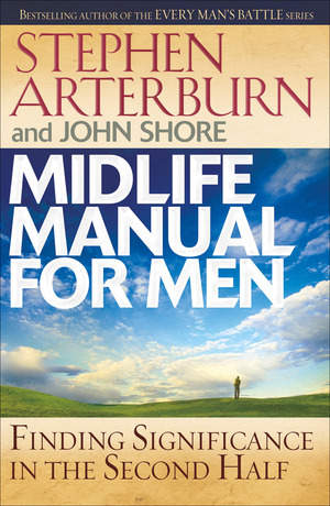 Midlife Manual for Men is a practical and encouraging book that doesn't sugarcoat men's midlife issues.