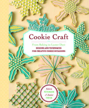 Cookie Craft by Valerie Peterson and Janice Fryer