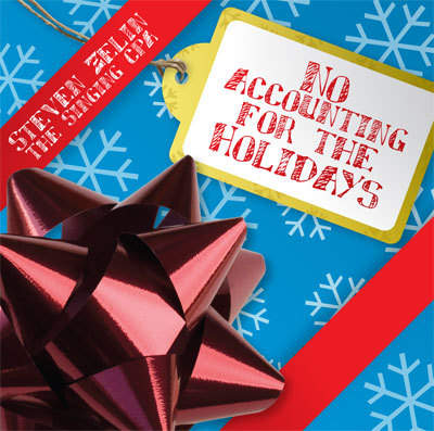 No Accounting For the Holidays - Steven Zelin, the Singing CPA