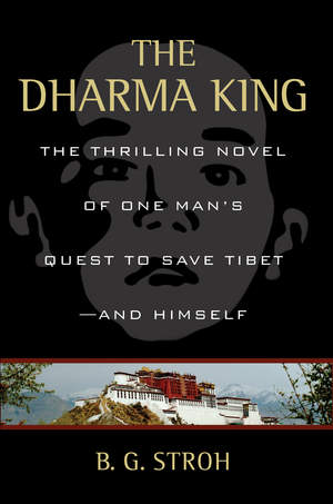 """The Dharma King""…the story of one man's quest to save Tibet – and himself"