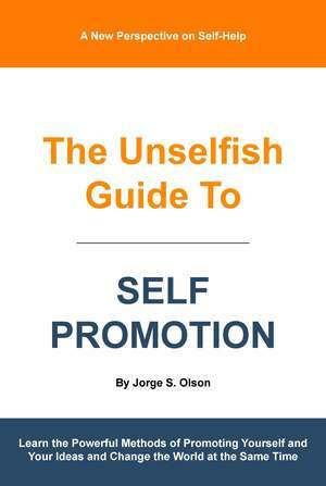 Book: The Unselfish Guide to Self Promotion