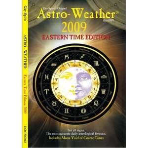 Your Guide for Life, Love and Business, the 2009 Edition of Astro-Weather