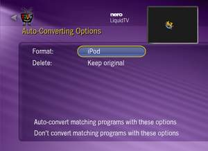 Nero Liquid TV / TiVo PC allows you to enjoy recordings on your iPod with a Click