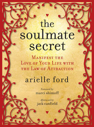 The Soulmate Secret by Arielle Ford