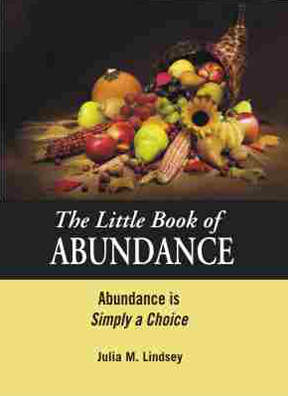 The Little Book of Abundance, Abundance is Simply a Choice