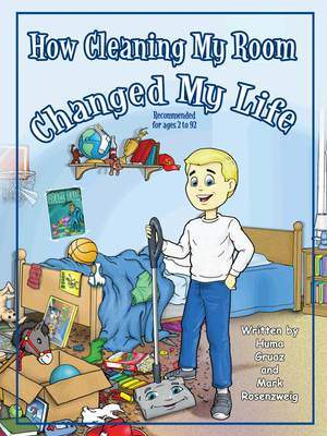 How Cleaning My Room Changed My Life teaches kids the importance of organization through the adventures of a messy boy named Sam.