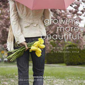 Growing More Beautiful by Jennifer Robin