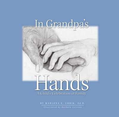 In Grandpa's Hands: A Child's Celebration of Family
