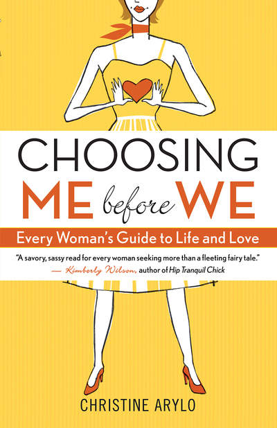 Choosing ME before WE by Christine Arylo
