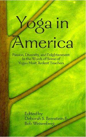 Yoga in America - Passion, Diversity and Enlightemnent