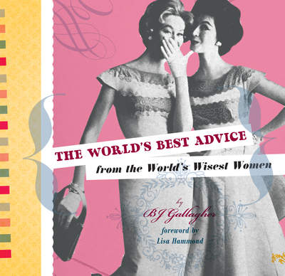 World's Best Advice from the World's Wisest Women