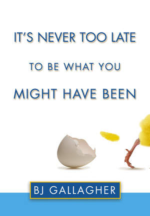 It's Never Too Late to Be What You Might Have Been Book Cover