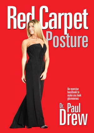 Dr. Paul Drew's guide to perfect posture