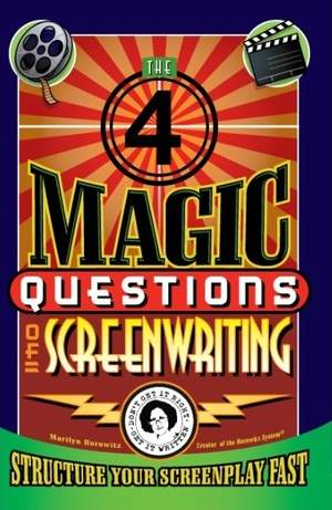 The Four Magic Questions of Screenwriting