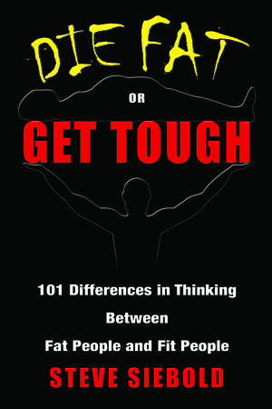 Die Fat or Get Tough Book Cover