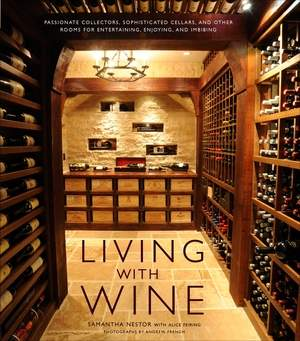Living with Wine, by Samantha Nestor with Alice Feiring