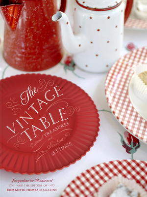 The Vintage Table by Jacqueline DeMontravel