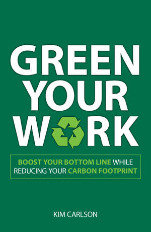 Green Your Work by Kim Carlson