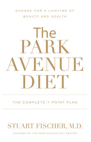 Dr. Stuart Fischer's The Park Avenue Diet
