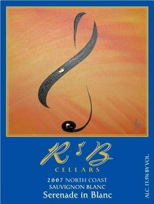 R&B Cellars 2007 Serenade in Blanc Sauvignon Blanc