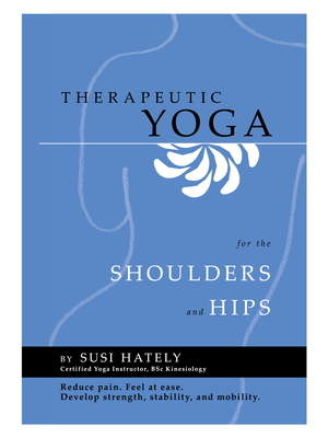 Therapeutic Yoga for Shoulders and Hips DVD