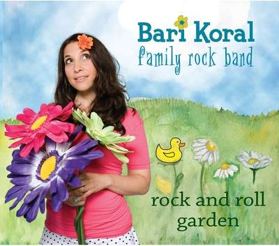 ROCK AND ROLL GARDEN by Bari Koral Family Rock Band