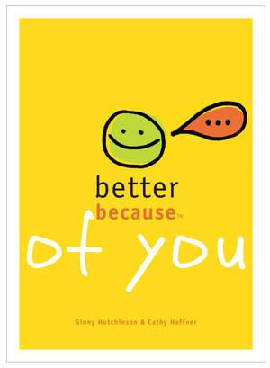 Better Because of You-A great gift for the holidays!