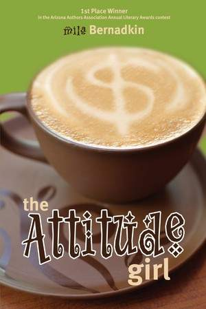 The Attitude Girl, an inspirational award-winning novel by Mila Bernadkin