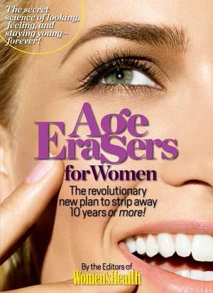 Age Erasers for Women by the editors of Women's Health magazine