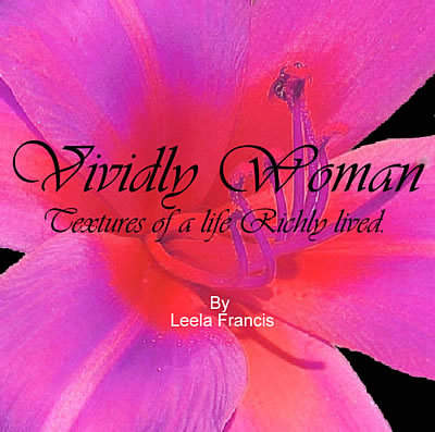 Vividly Woman, Textures of a Life Richly Lived (book)